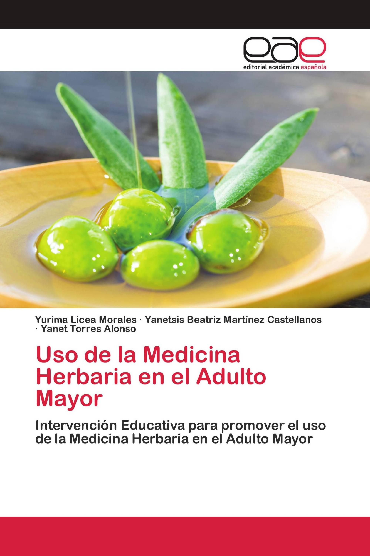 Uso de la Medicina Herbaria en el Adulto Mayor