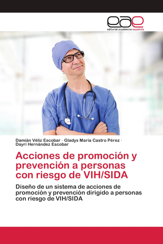 Acciones de promoción y prevención a personas con riesgo de VIH/SIDA