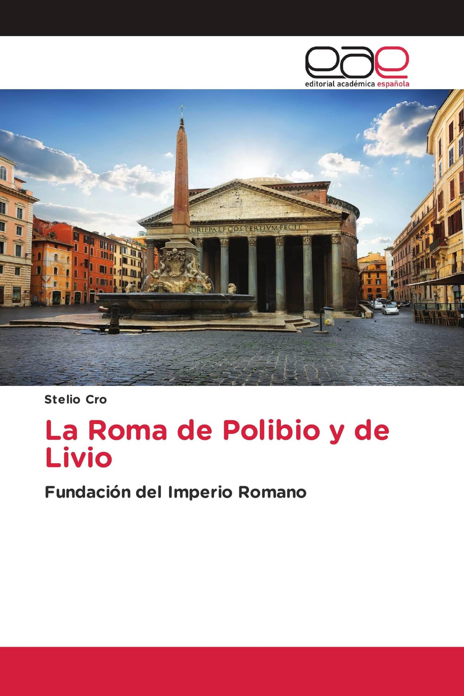La Roma de Polibio y de Livio
