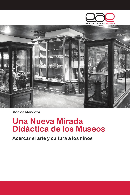 Una Nueva Mirada Didáctica de los Museos