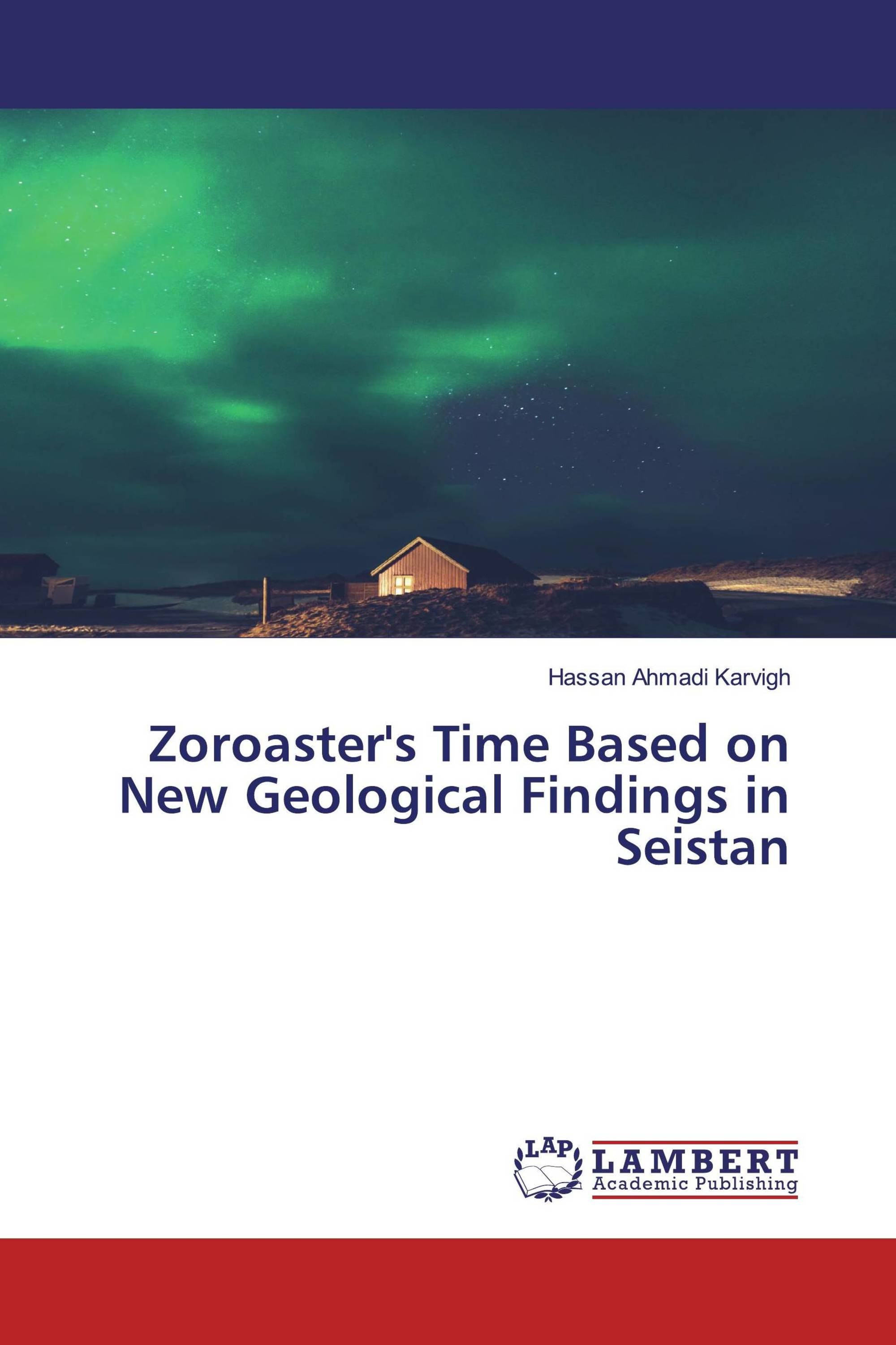 Zoroaster's Time Based on New Geological Findings in Seistan