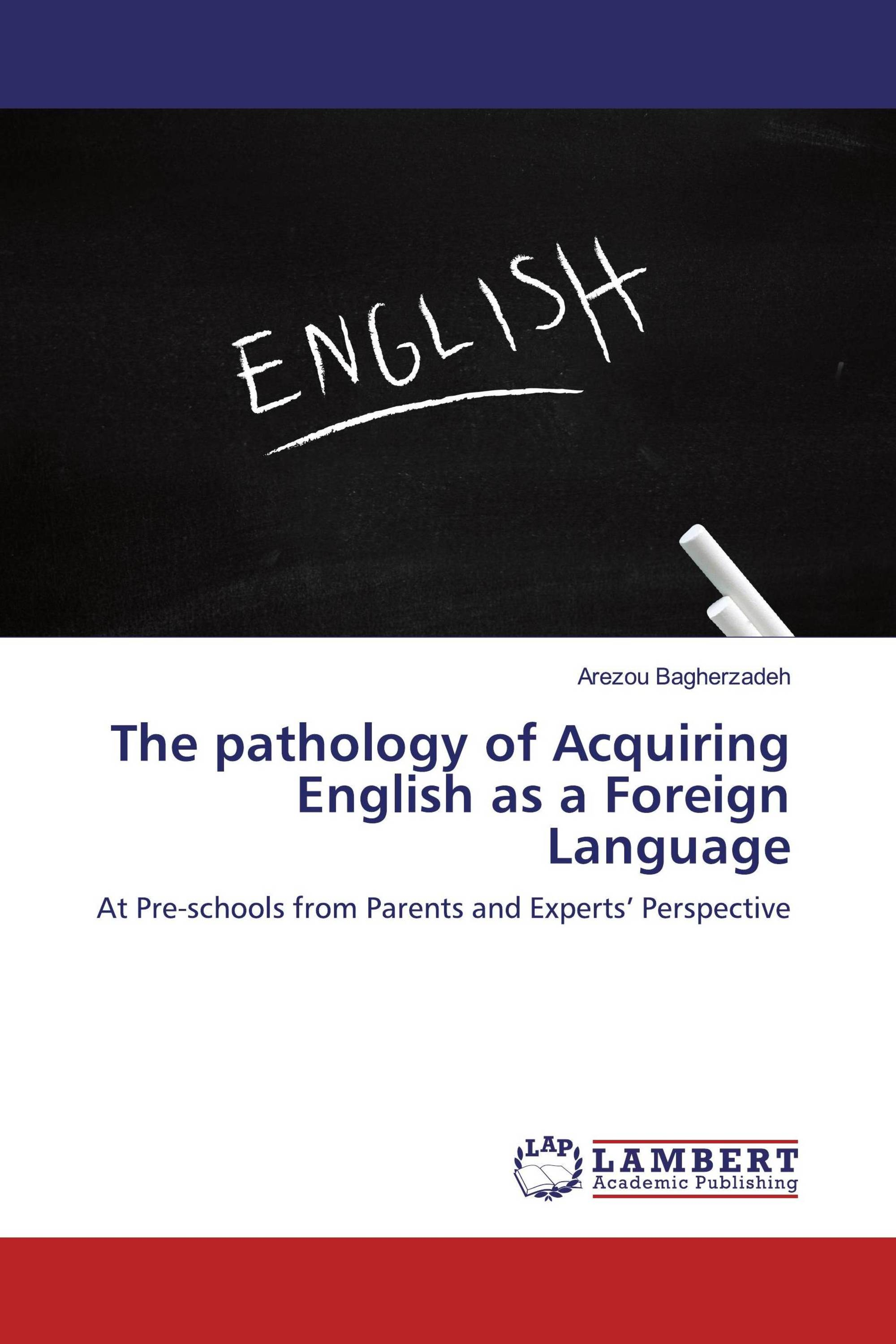 The pathology of Acquiring English as a Foreign Language
