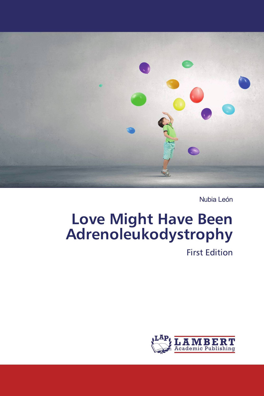 Love Might Have Been Adrenoleukodystrophy