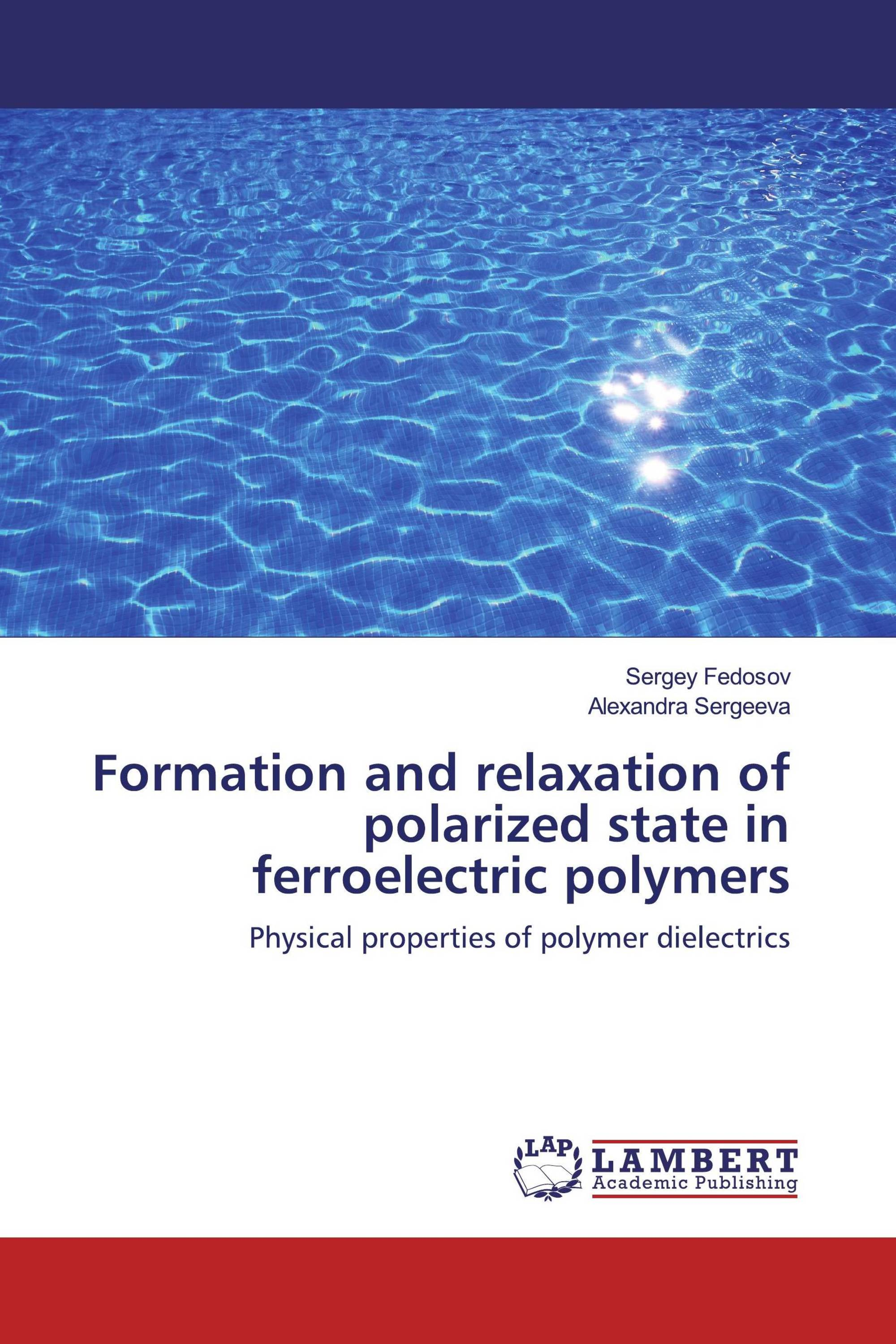Formation and relaxation of polarized state in ferroelectric polymers