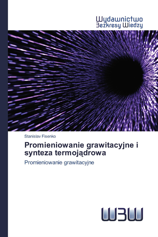 Promieniowanie grawitacyjne i synteza termojądrowa