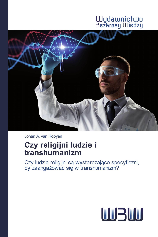 Czy religijni ludzie i transhumanizm