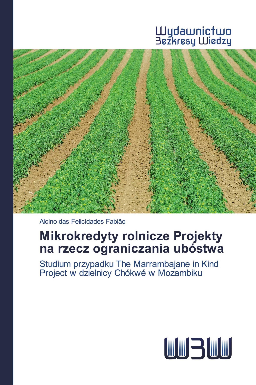 Mikrokredyty rolnicze Projekty na rzecz ograniczania ubóstwa