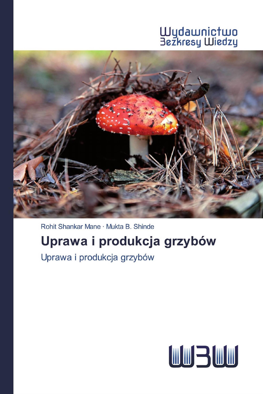 Uprawa i produkcja grzybów