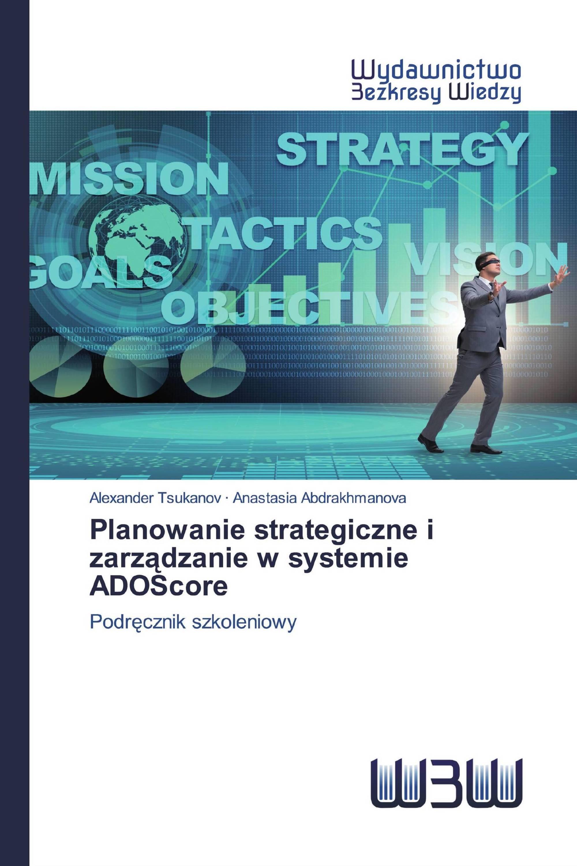 Planowanie strategiczne i zarządzanie w systemie ADOScore