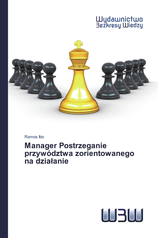 Manager Postrzeganie przywództwa zorientowanego na działanie