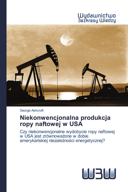 Niekonwencjonalna produkcja ropy naftowej w USA