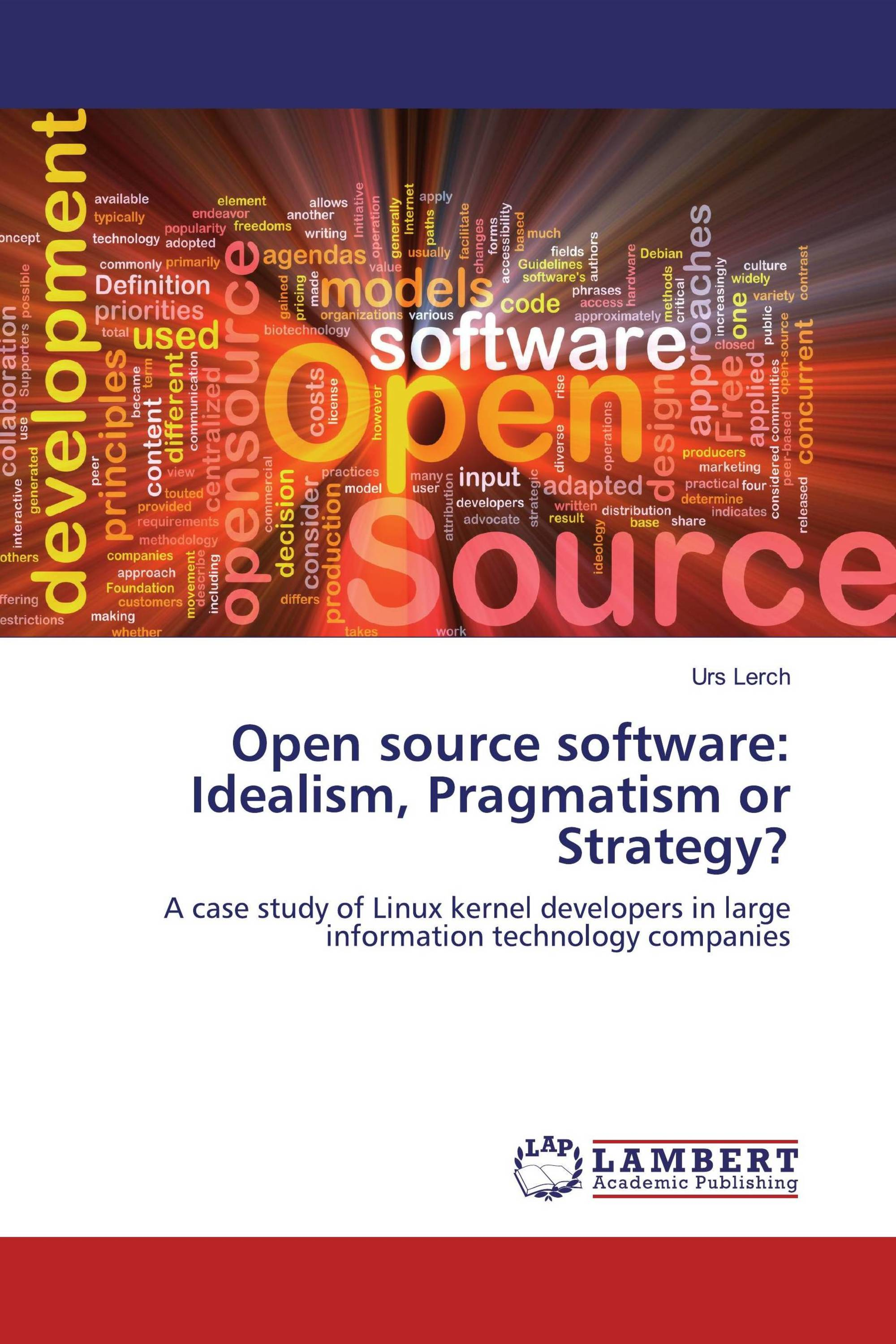 Open source software: Idealism, Pragmatism or Strategy?