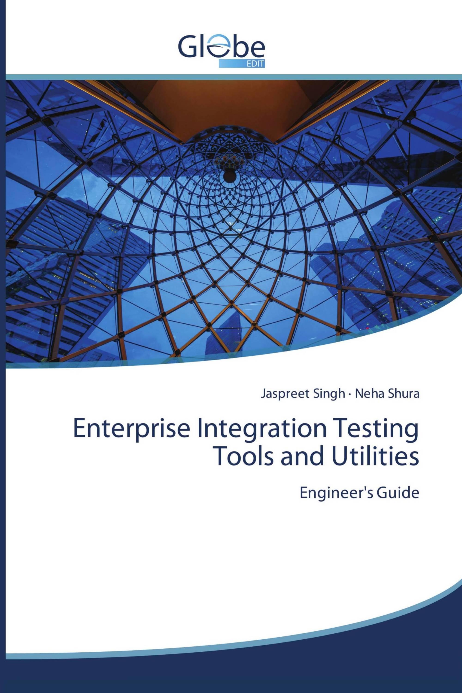 Enterprise Integration Testing Tools and Utilities