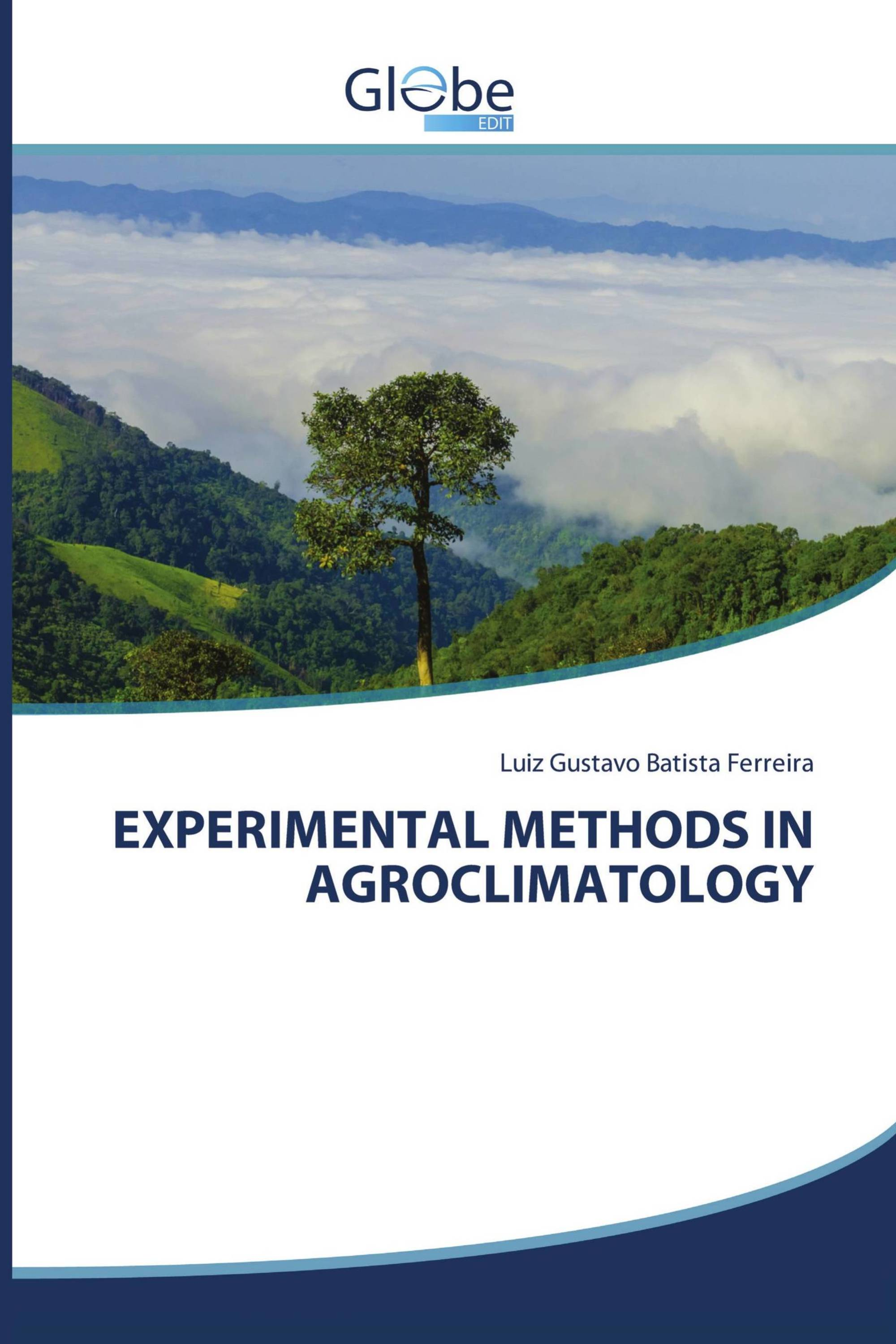 EXPERIMENTAL METHODS IN AGROCLIMATOLOGY