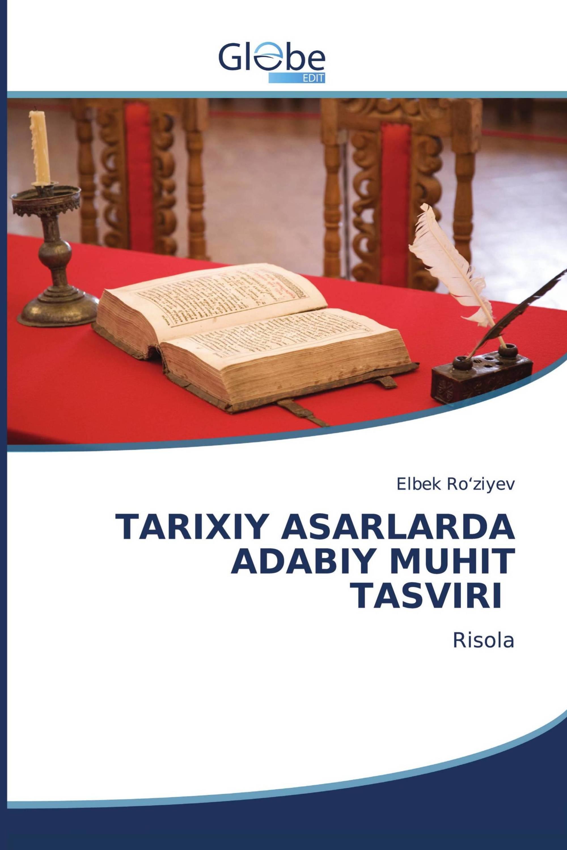 TARIXIY ASARLARDA ADABIY MUHIT TASVIRI