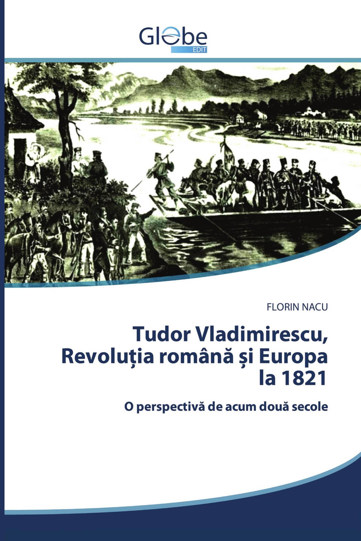 Tudor Vladimirescu, Revoluția română și Europa la 1821