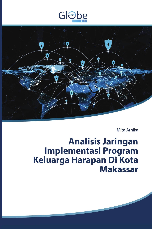 Analisis Jaringan Implementasi Program Keluarga Harapan Di Kota Makassar