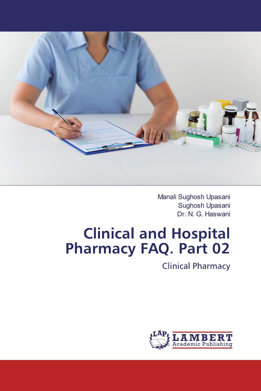 Clinical and Hospital Pharmacy FAQ. Part 02