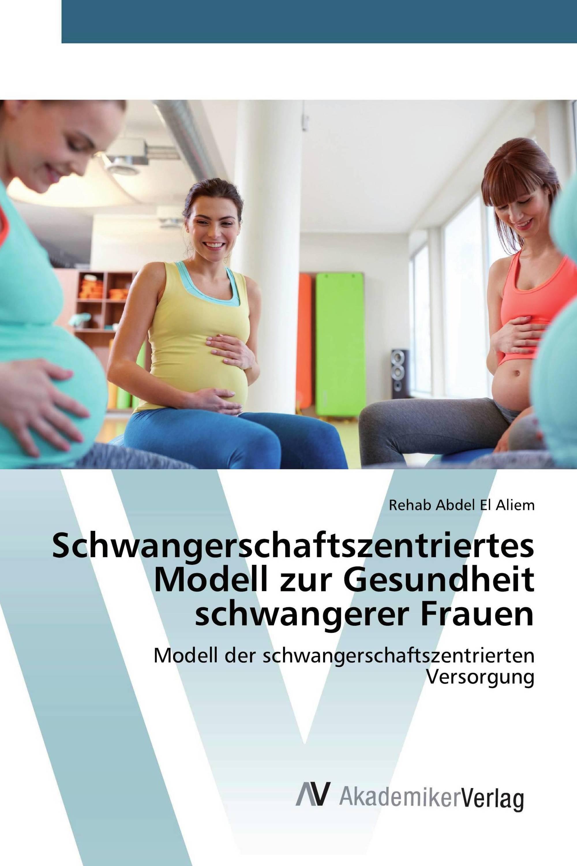 Schwangerschaftszentriertes Modell zur Gesundheit schwangerer Frauen