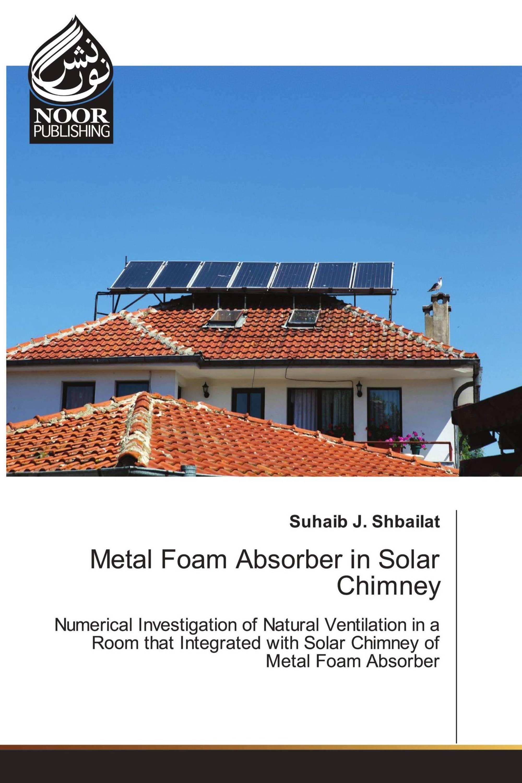 Metal Foam Absorber in Solar Chimney