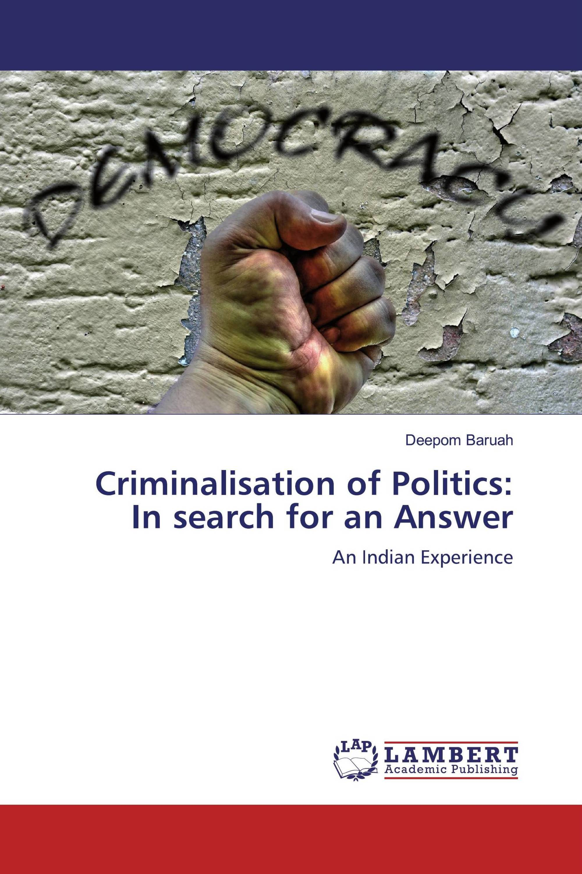Criminalisation of Politics: In search for an Answer