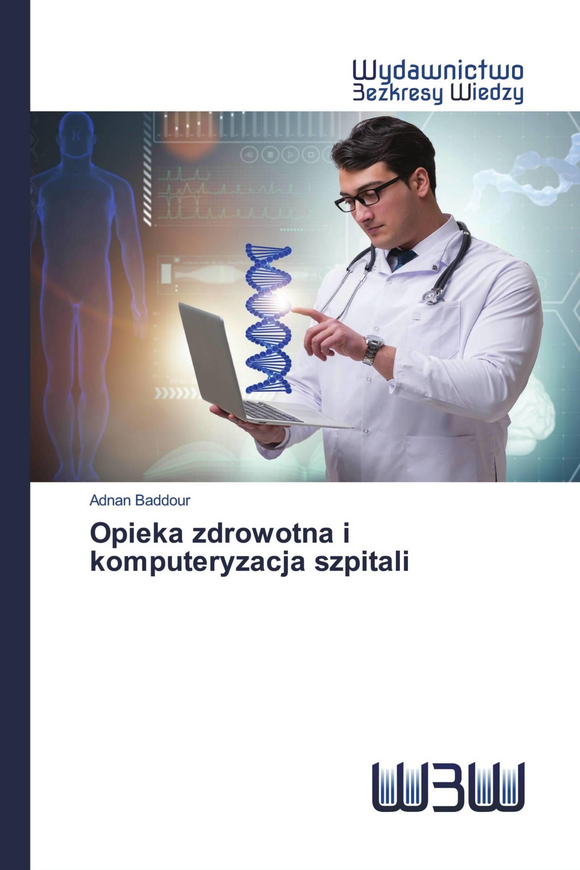 Opieka zdrowotna i komputeryzacja szpitali