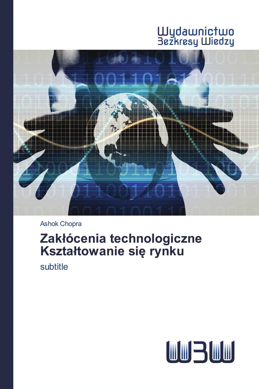 Zakłócenia technologiczne Kształtowanie się rynku