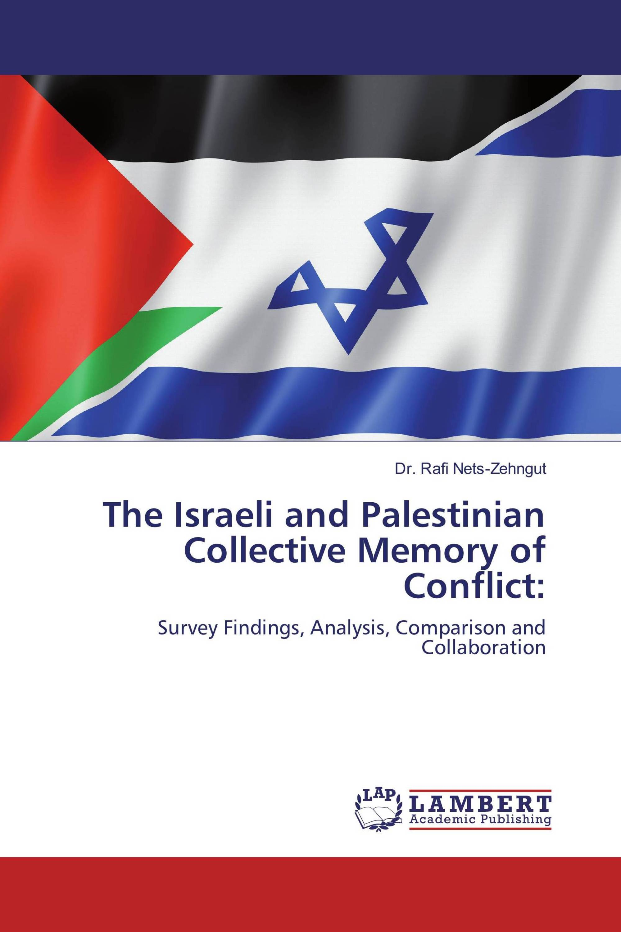 The Israeli and Palestinian Collective Memory of Conflict: