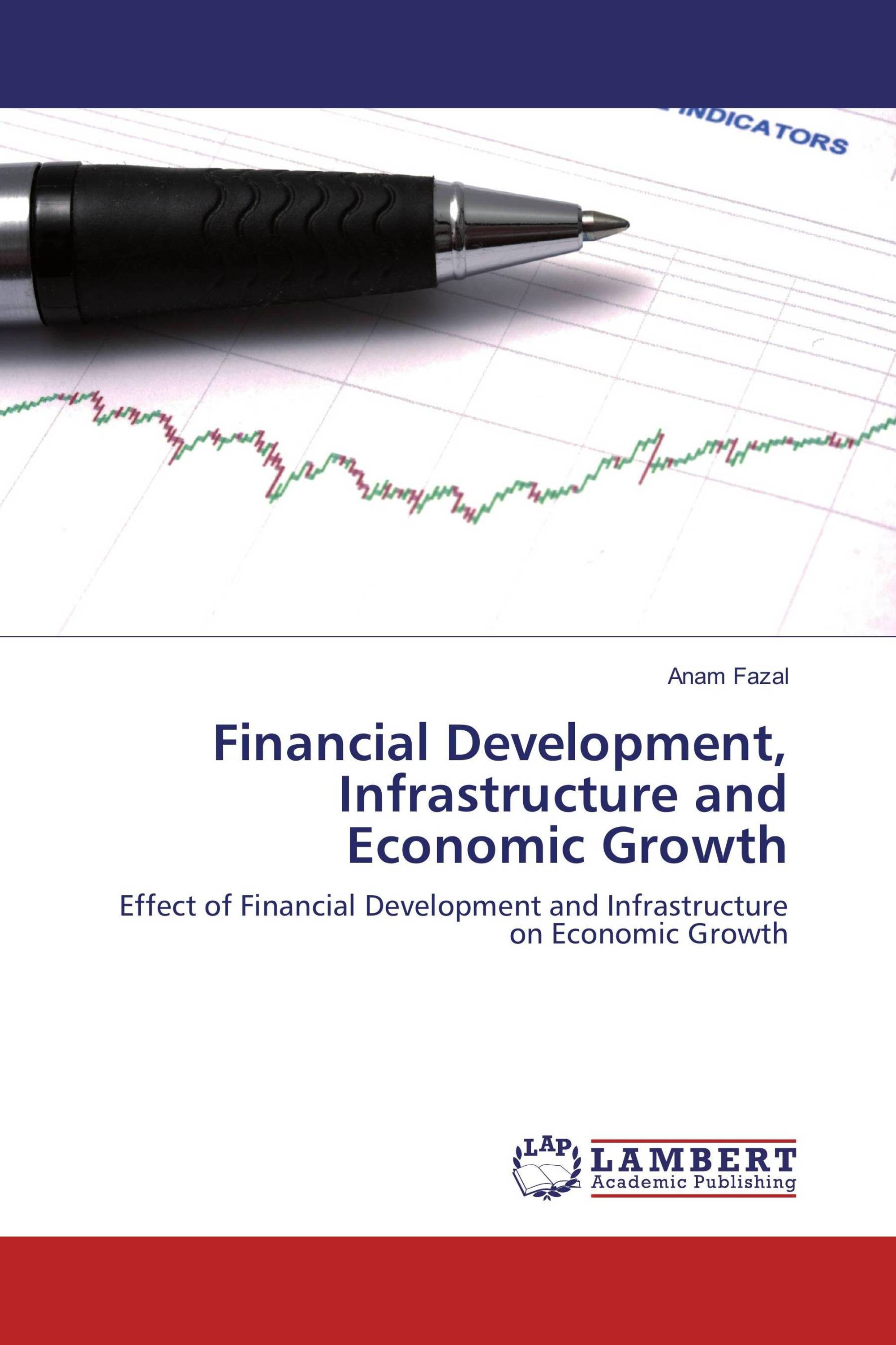financial development economic growth essay Nber working paper series financial development and output growth in developing asia and latin america: a comparative sectoral analysis joshua aizenman.