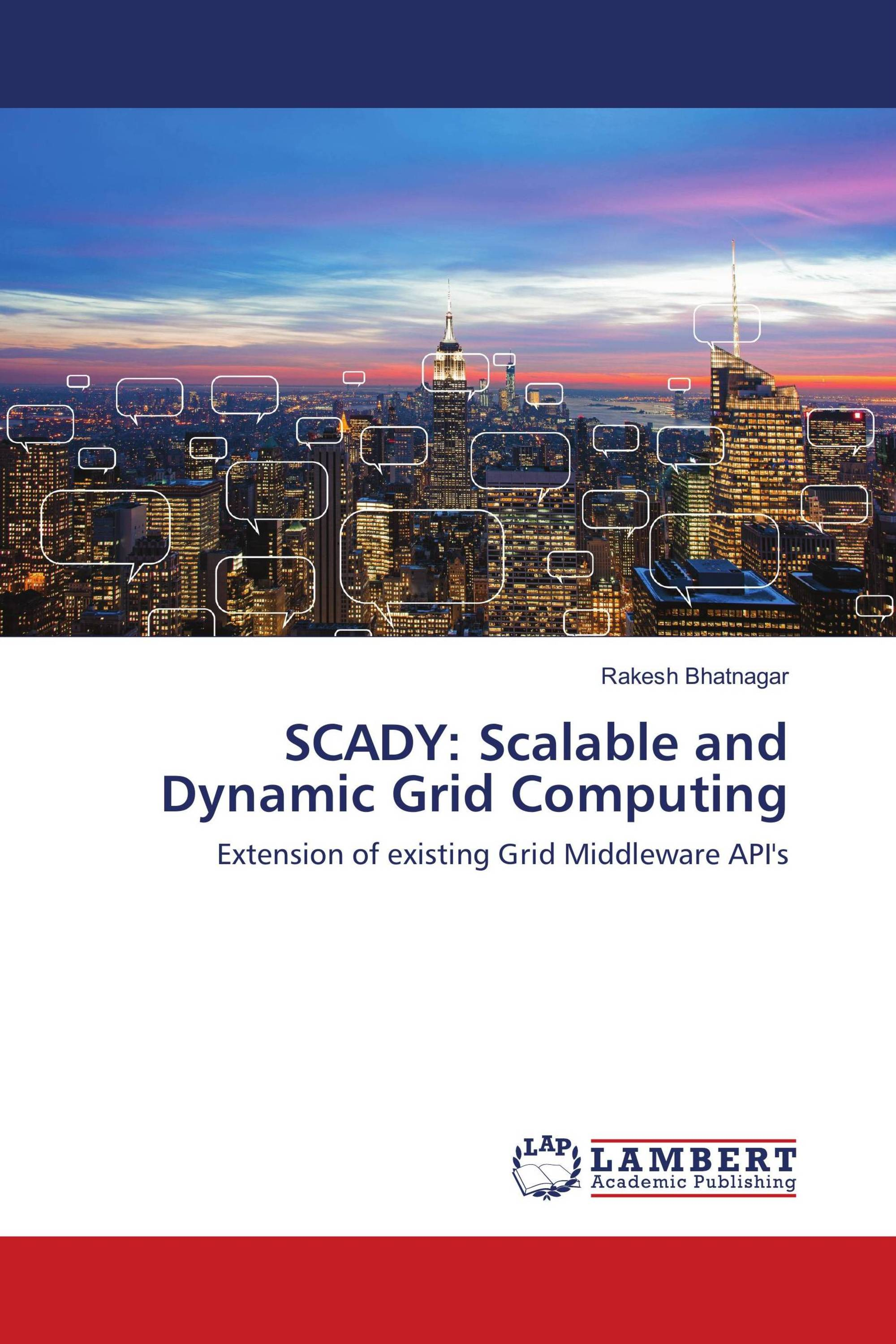 SCADY: Scalable and Dynamic Grid Computing