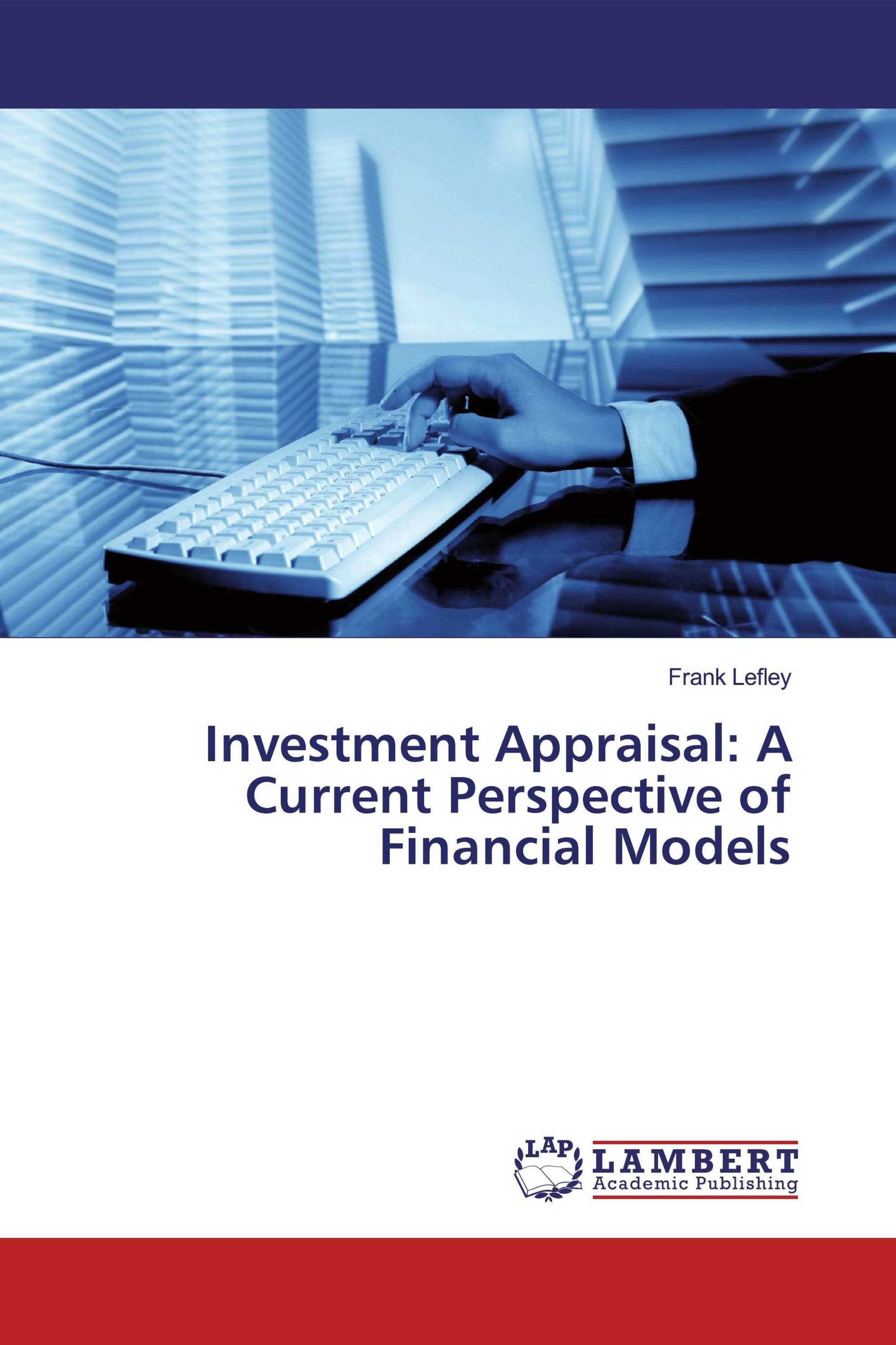 Investment Appraisal: A Current Perspective of Financial Models