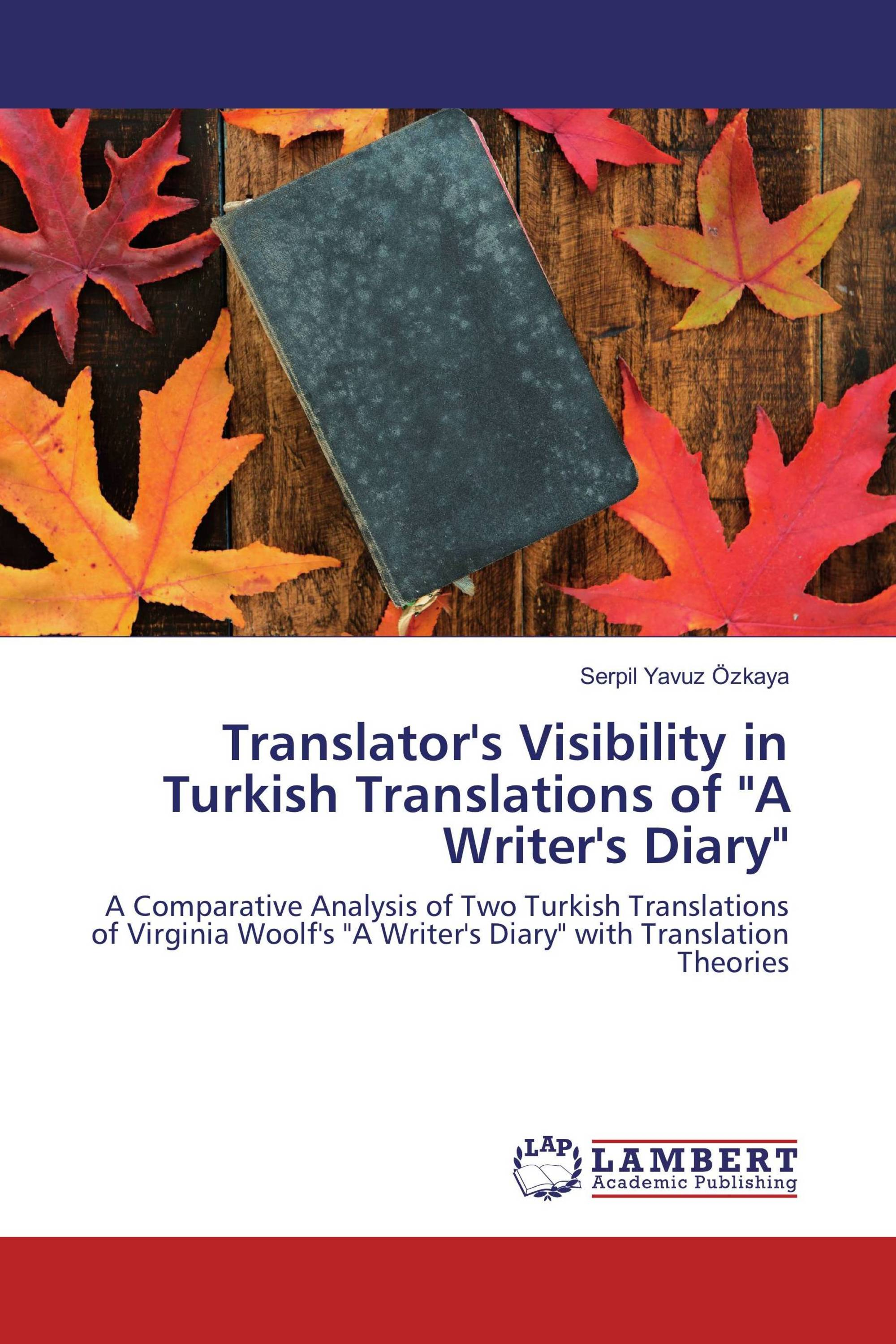 "Translator's Visibility in Turkish Translations of ""A Writer's Diary"""