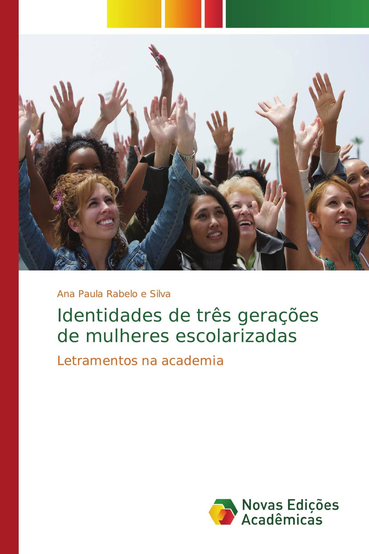 Identidades de três gerações de mulheres escolarizadas