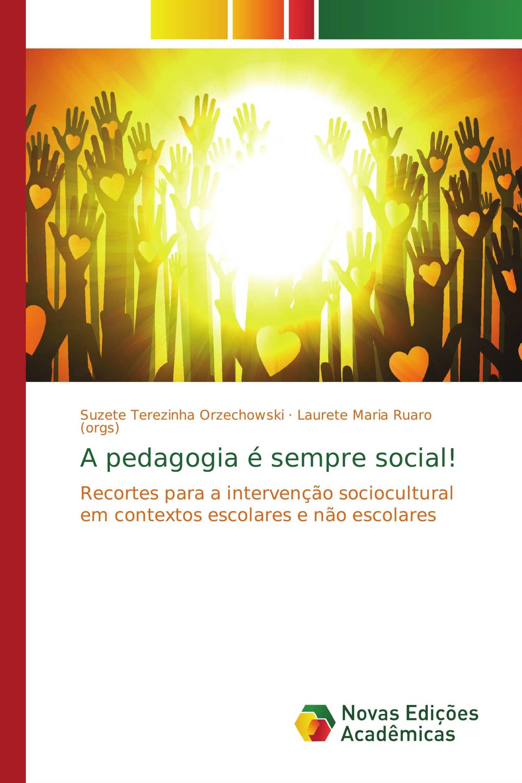 A pedagogia é sempre social!