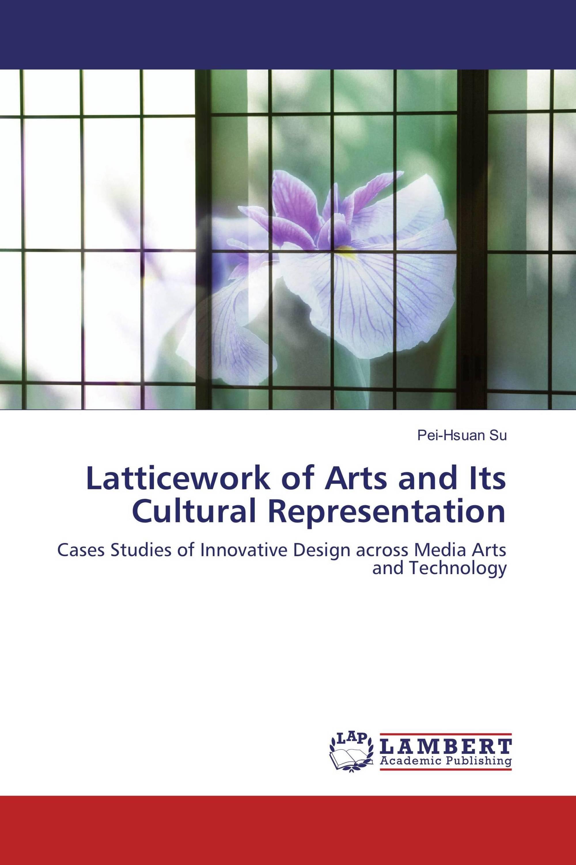 Latticework of Arts and Its Cultural Representation