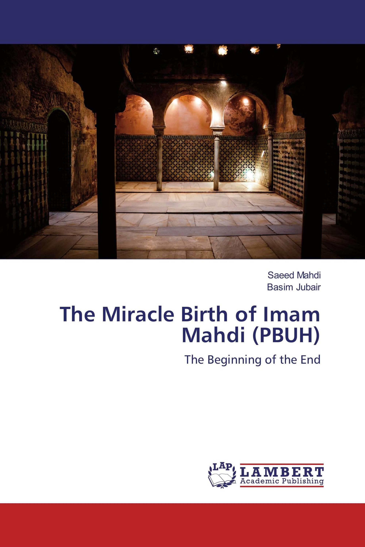 The Miracle Birth of Imam Mahdi (PBUH) / 978-620-2-05336-5