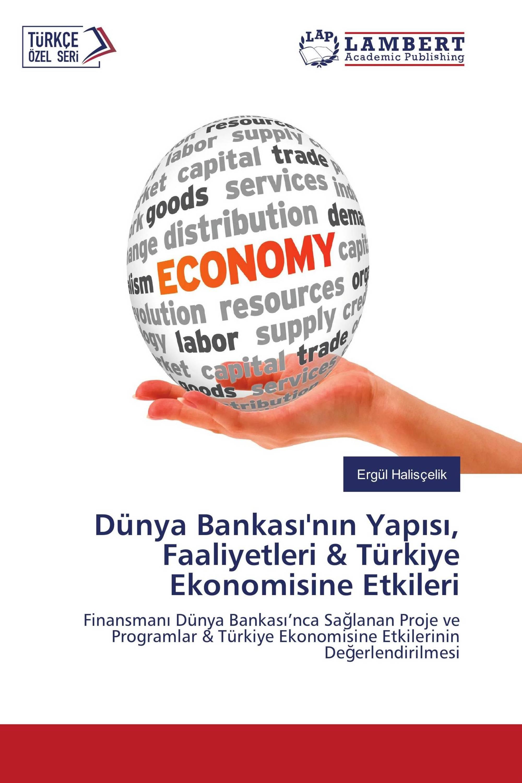 Dünya Bankası'nın Yapısı, Faaliyetleri & Türkiye Ekonomisine Etkileri