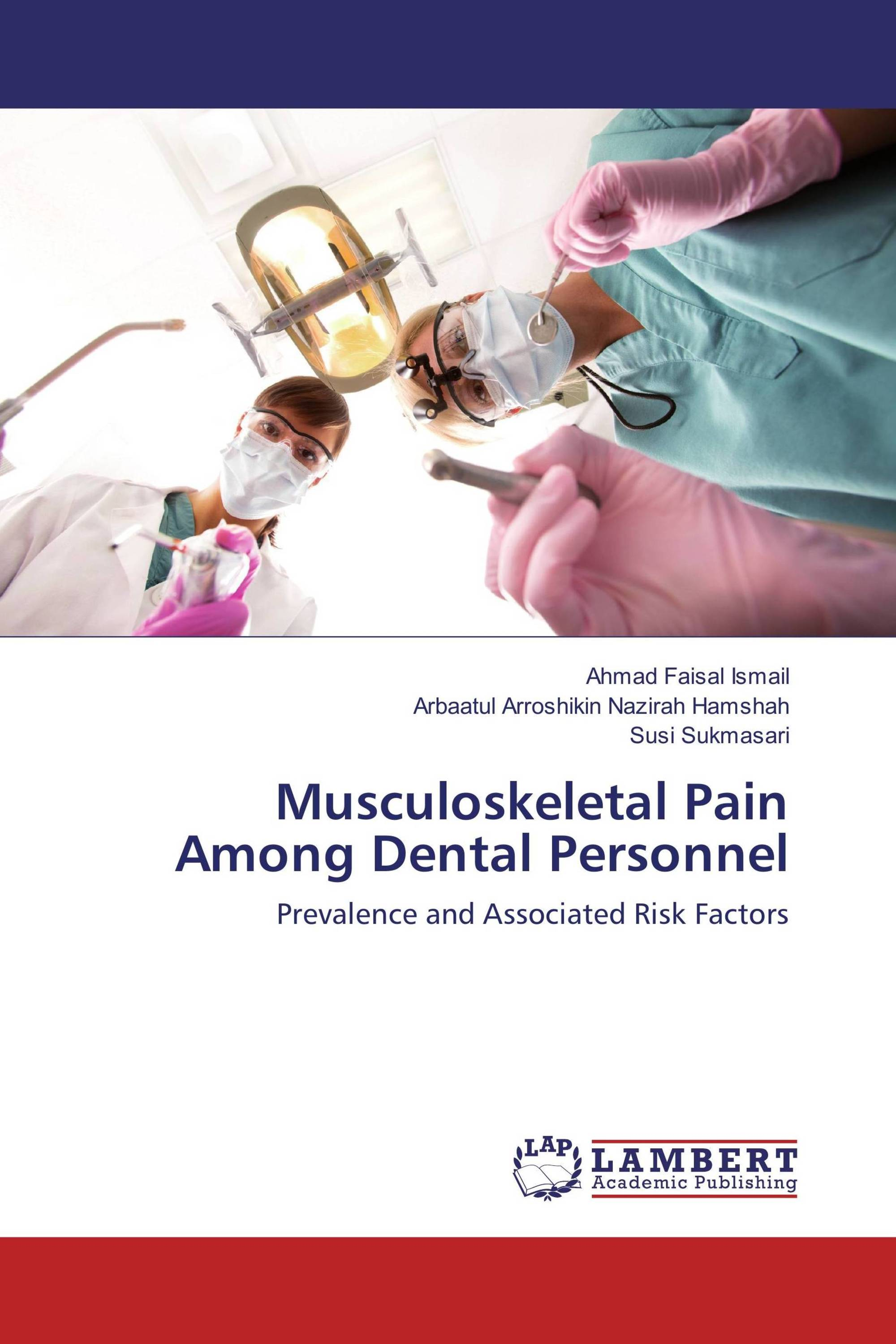 Musculoskeletal Pain Among Dental Personnel