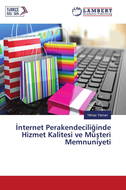 İnternet Perakendeciliğinde Hizmet Kalitesi ve Müşteri Memnuniyeti