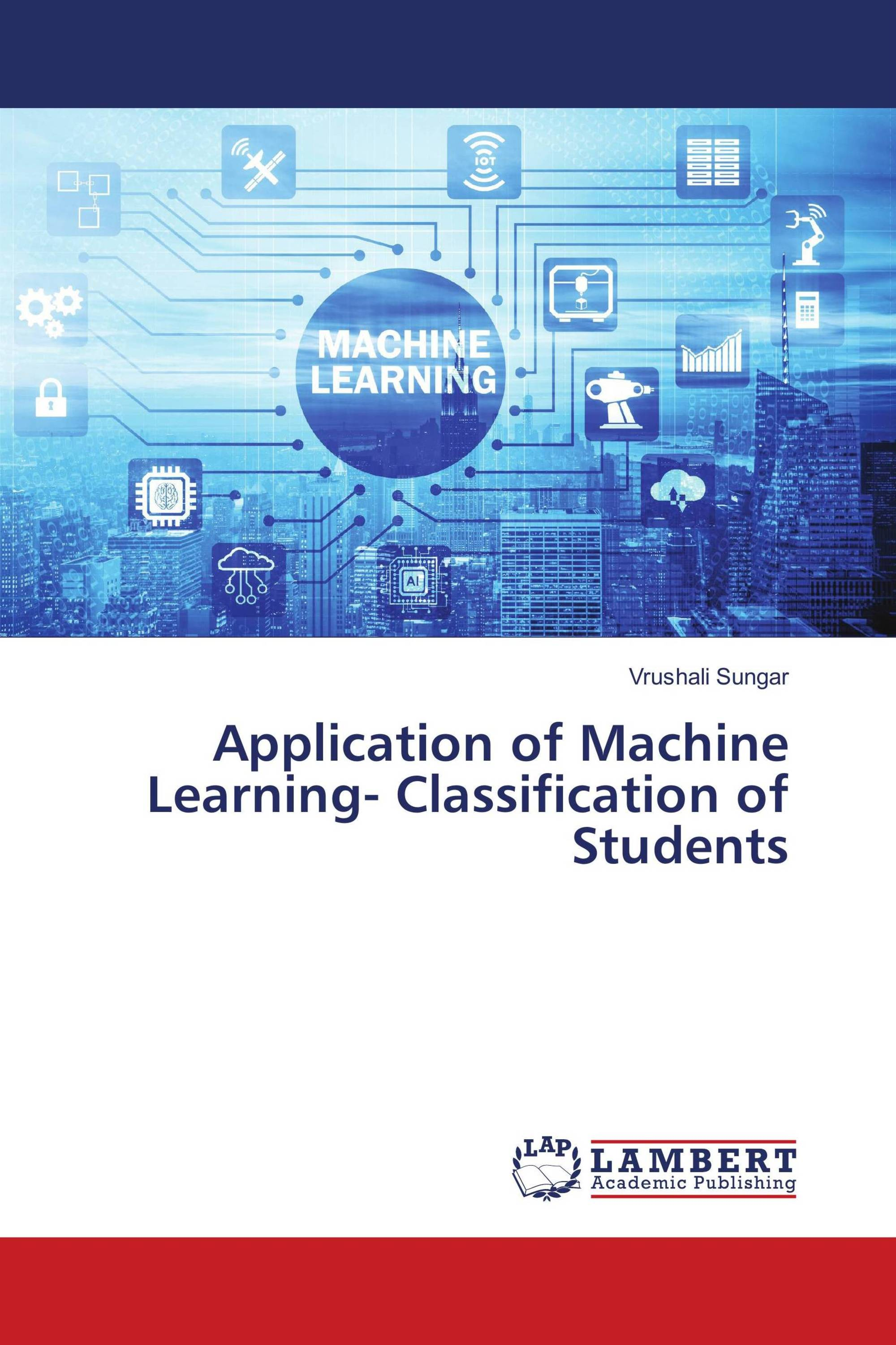 Application of Machine Learning- Classification of Students
