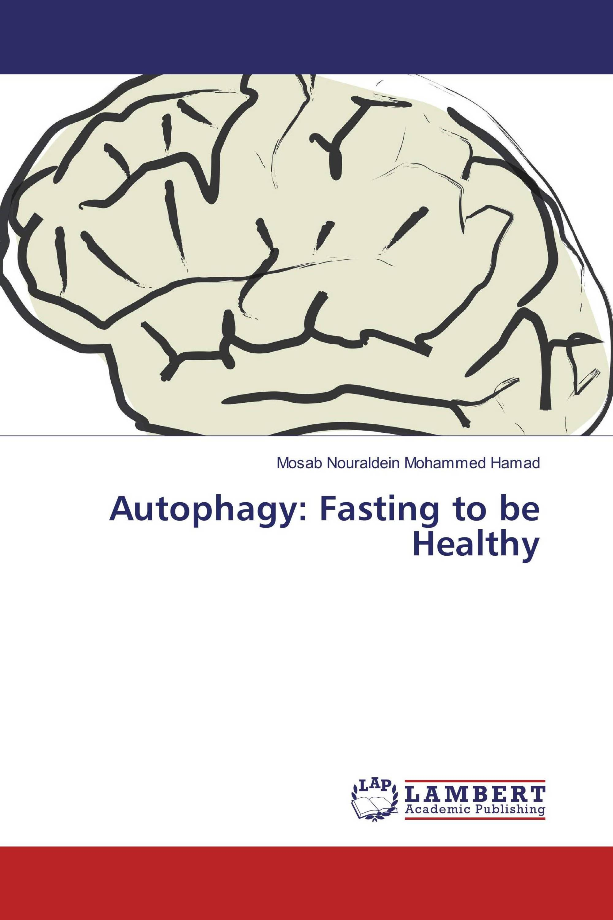 Autophagy: Fasting to be Healthy / 978-620-2-07579-4