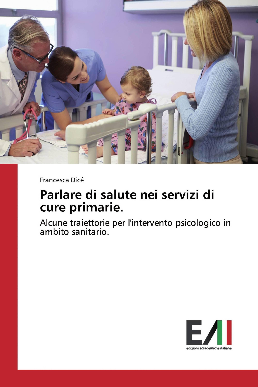 Parlare di salute nei servizi di cure primarie.