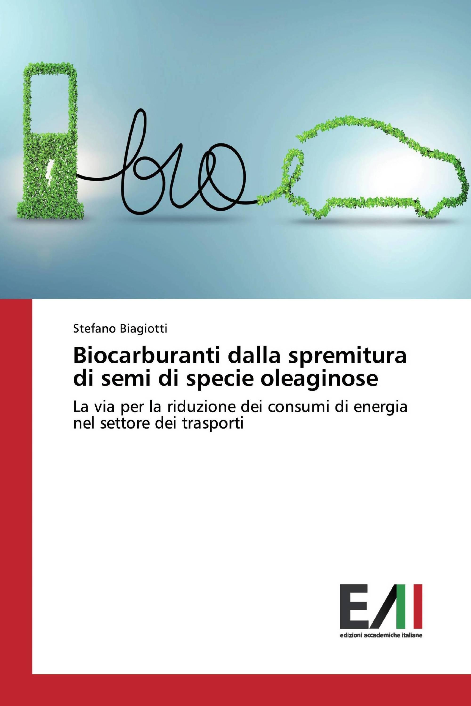 Biocarburanti dalla spremitura di semi di specie oleaginose
