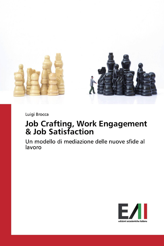 Job Crafting, Work Engagement & Job Satisfaction