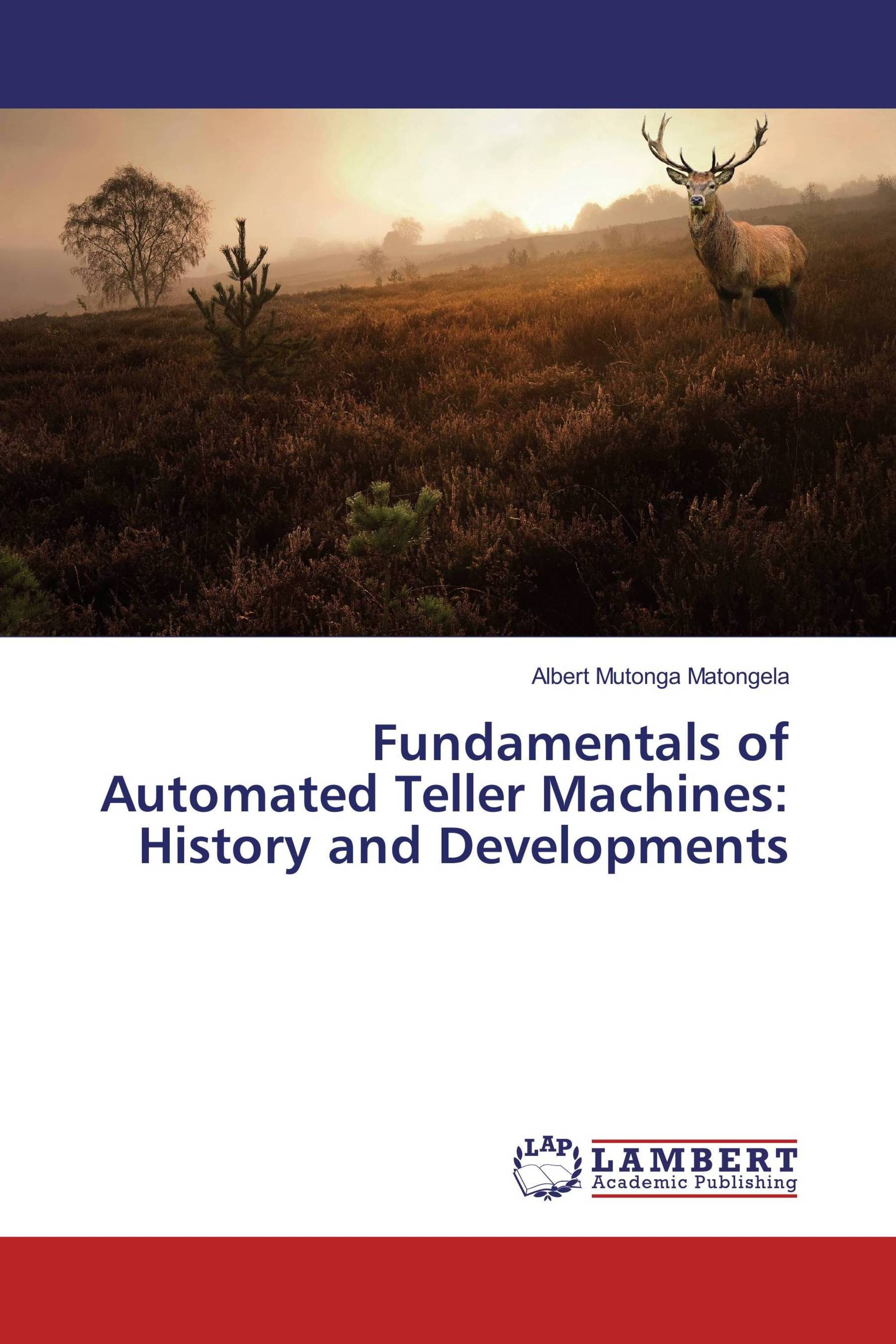 Fundamentals of Automated Teller Machines: History and Developments