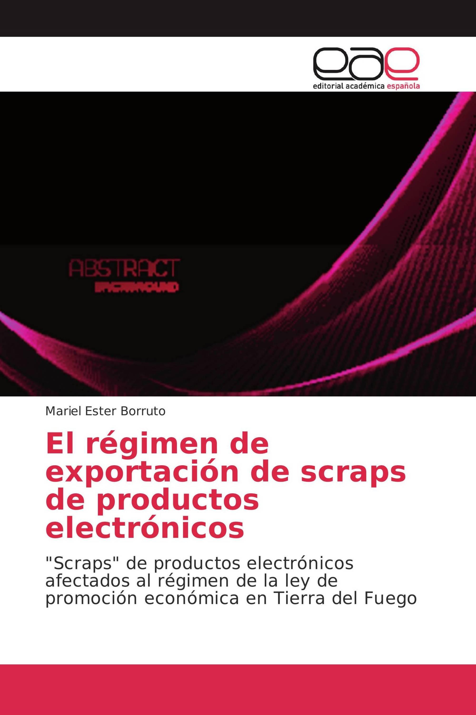 El régimen de exportación de scraps de productos electrónicos