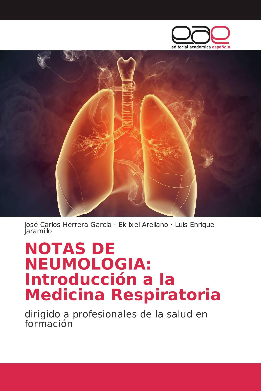 NOTAS DE NEUMOLOGIA: Introducción a la Medicina Respiratoria
