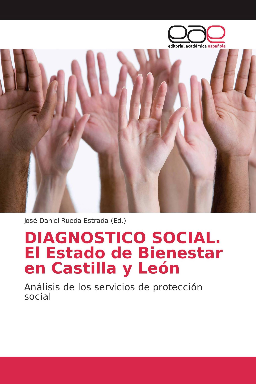 DIAGNOSTICO SOCIAL. El Estado de Bienestar en Castilla y León