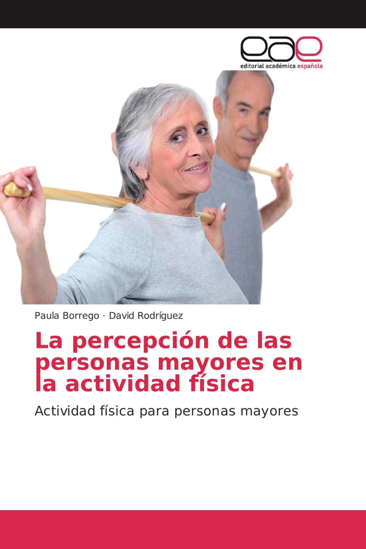 La percepción de las personas mayores en la actividad física
