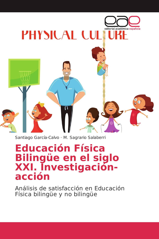Educación Física Bilingüe en el siglo XXI. Investigación-acción